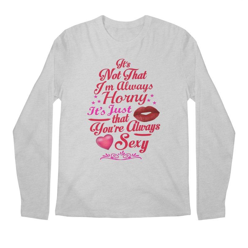 Always Sexy Men's Longsleeve T-Shirt by Mini Moo Moo Clothing Company