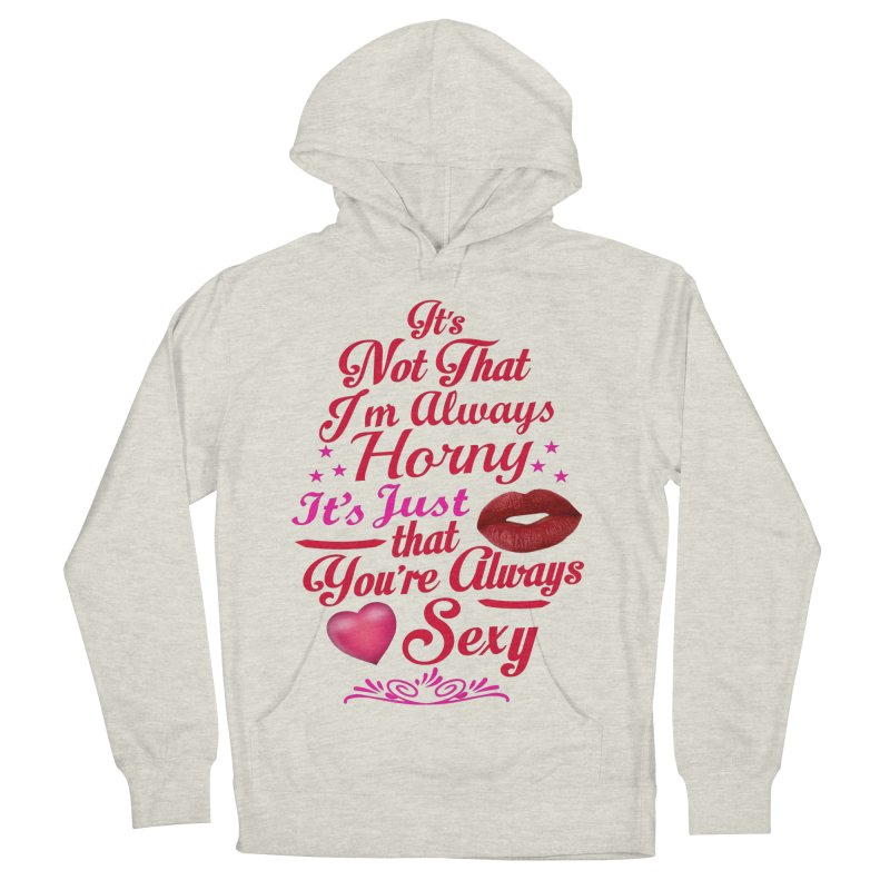 Always Sexy Women's French Terry Pullover Hoody by Mini Moo Moo Clothing Company