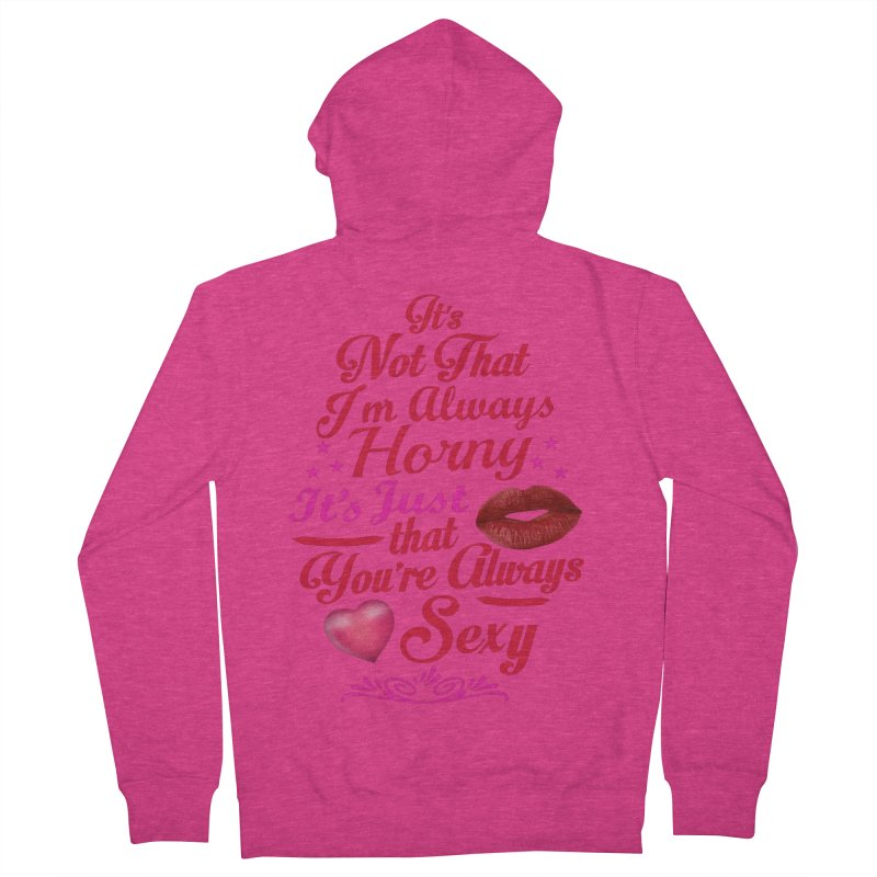 Always Sexy Women's French Terry Zip-Up Hoody by Mini Moo Moo Clothing Company