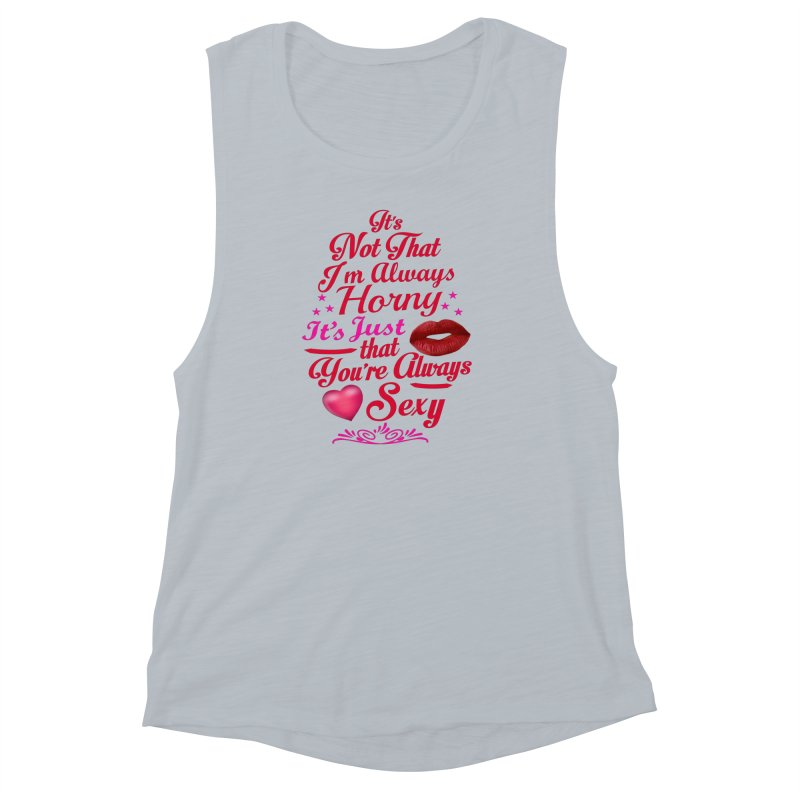 Always Sexy Women's Muscle Tank by Mini Moo Moo Clothing Company