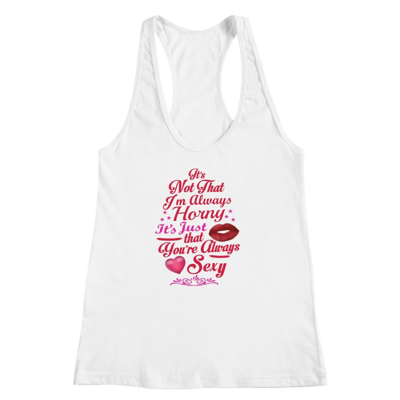 Always Sexy Women's Racerback Tank by Mini Moo Moo Clothing Company