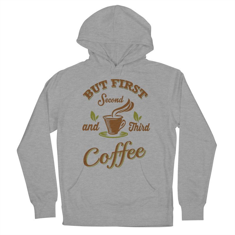 But always coffee Women's Pullover Hoody by Mini Moo Moo Clothing Company