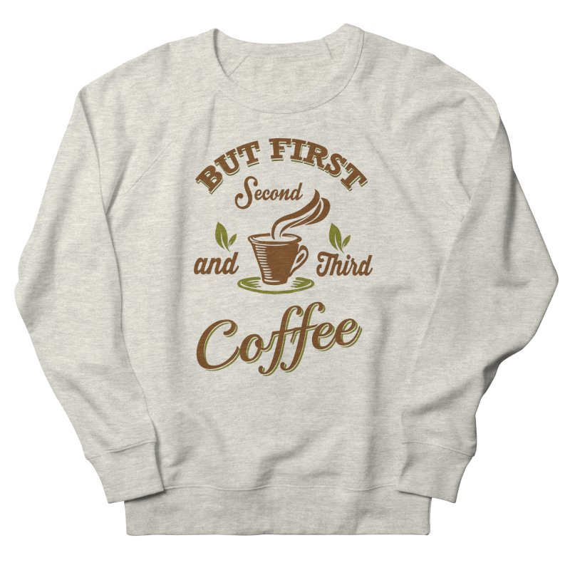 But always coffee Men's Sweatshirt by Mini Moo Moo Clothing Company