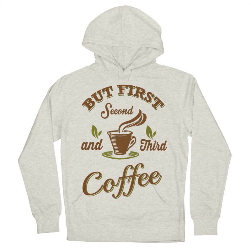 But always coffee Men's French Terry Pullover Hoody by Mini Moo Moo Clothing Company