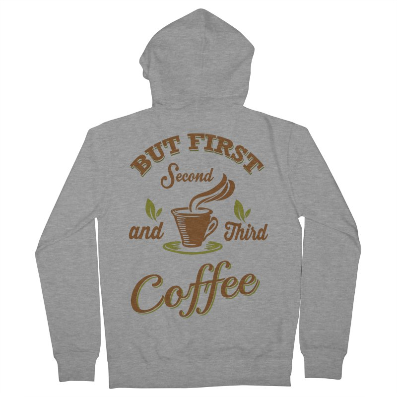 But always coffee Women's French Terry Zip-Up Hoody by Mini Moo Moo Clothing Company