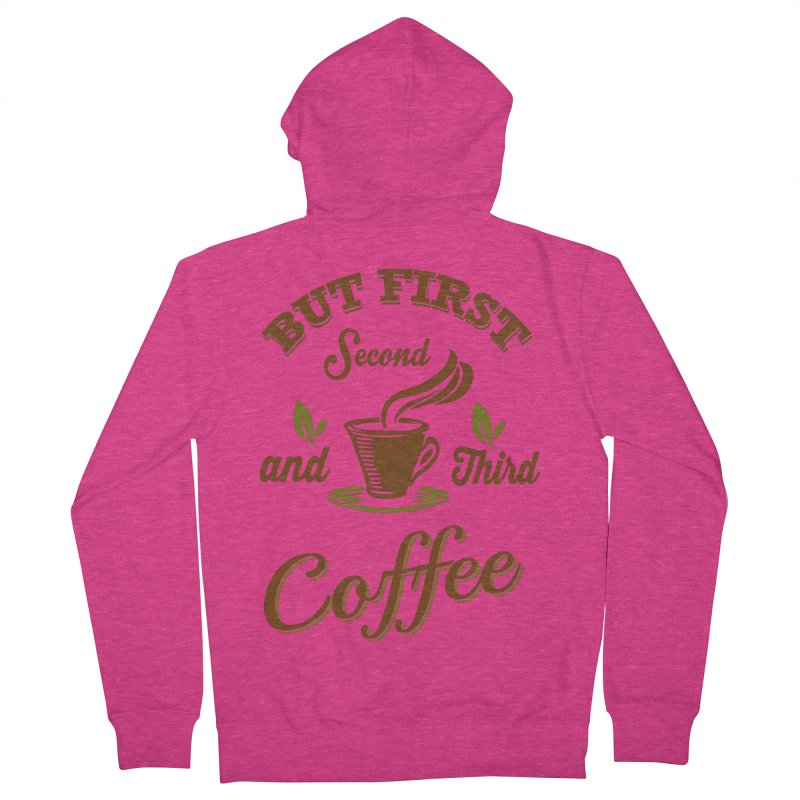 But always coffee Women's Zip-Up Hoody by Mini Moo Moo Clothing Company