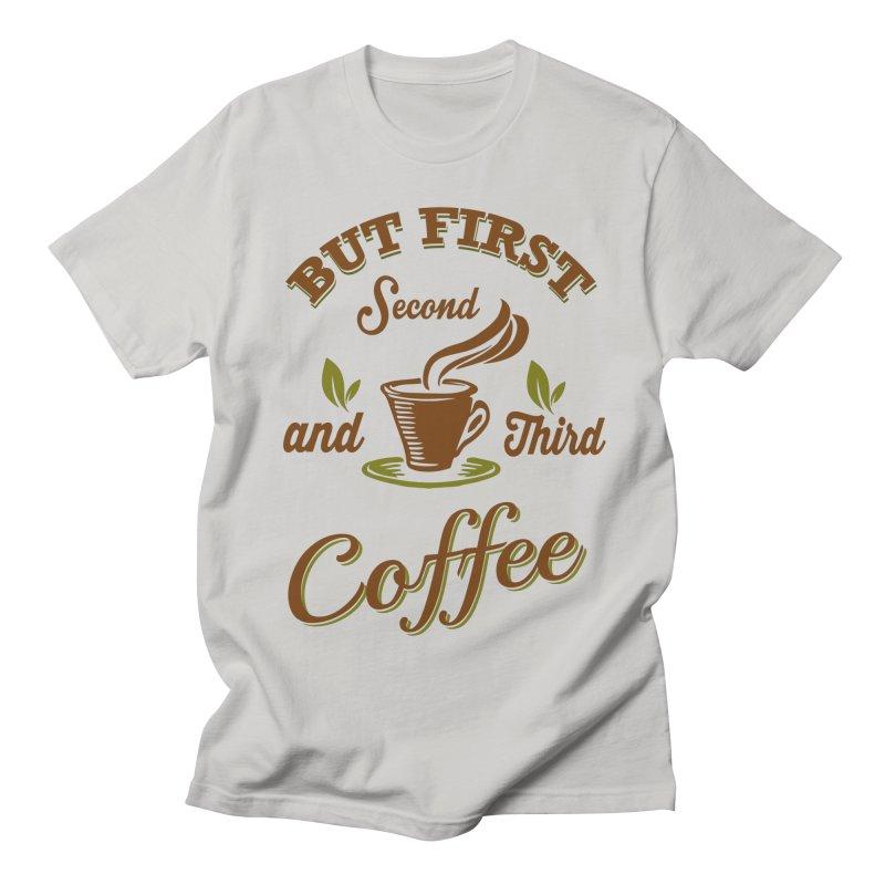 But always coffee Women's Regular Unisex T-Shirt by Mini Moo Moo Clothing Company