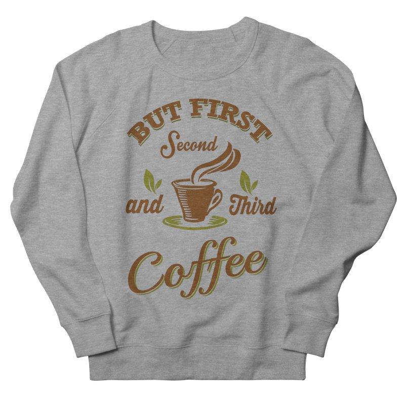 But always coffee Men's Sweatshirt by Mini Moo Moo Clothing Company