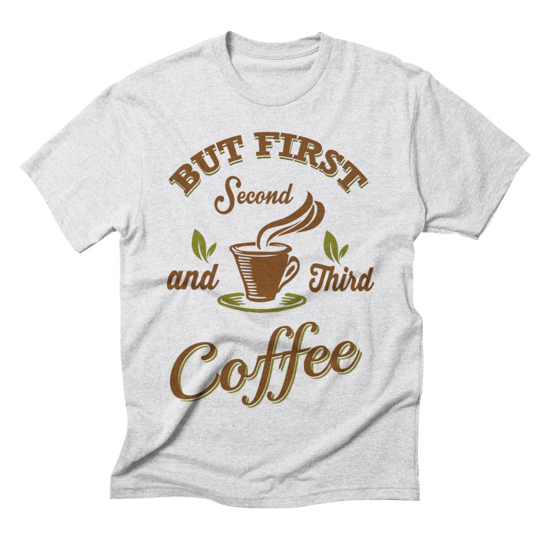 But always coffee Men's Triblend T-Shirt by Mini Moo Moo Clothing Company