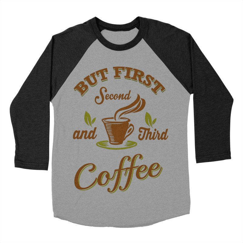 But always coffee Men's Baseball Triblend T-Shirt by Mini Moo Moo Clothing Company