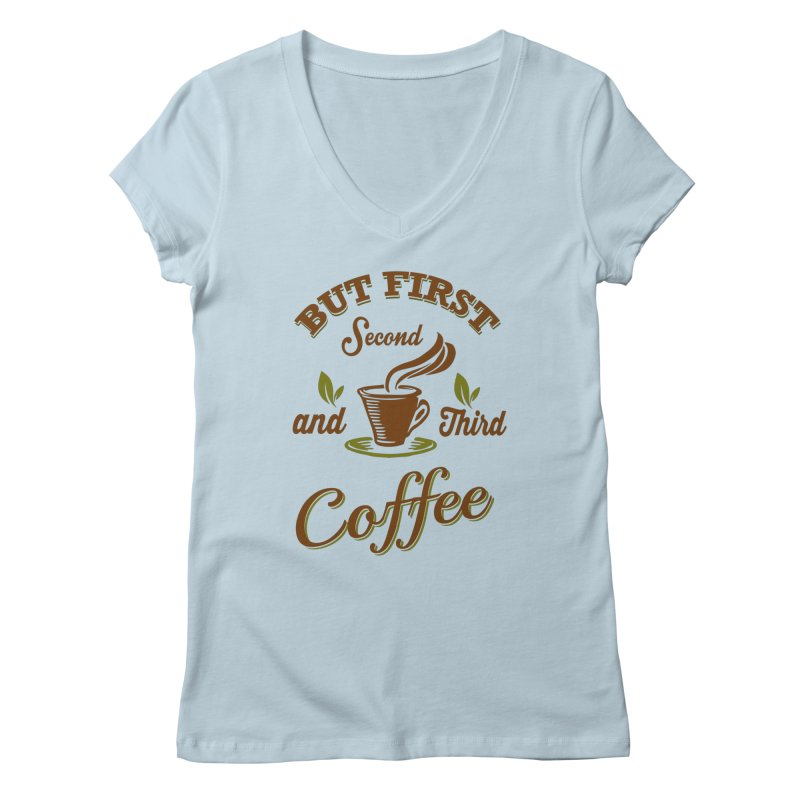 But always coffee Women's V-Neck by Mini Moo Moo Clothing Company