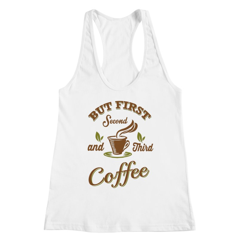 But always coffee Women's Tank by Mini Moo Moo Clothing Company