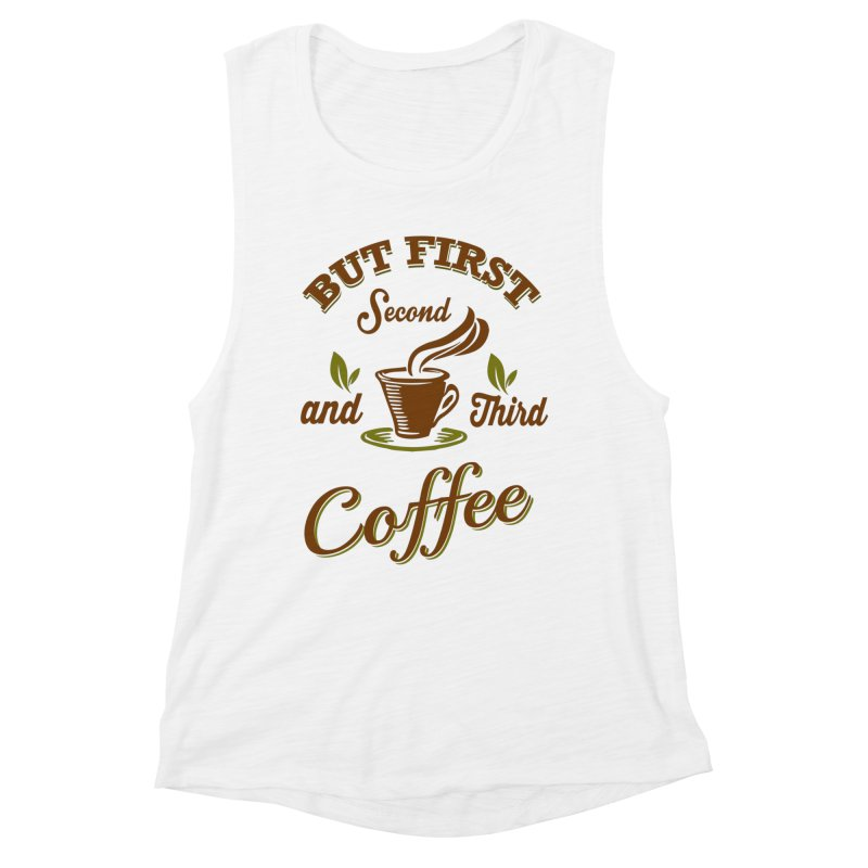 But always coffee Women's Muscle Tank by Mini Moo Moo Clothing Company