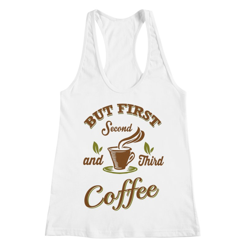 But always coffee Women's Racerback Tank by Mini Moo Moo Clothing Company
