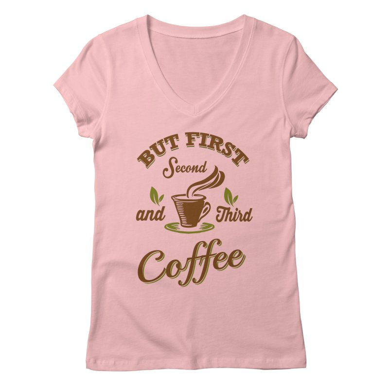 But always coffee Women's Regular V-Neck by Mini Moo Moo Clothing Company