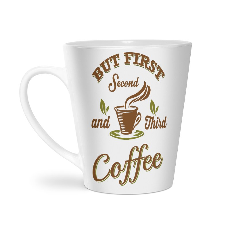 But always coffee Accessories Latte Mug by Mini Moo Moo Clothing Company