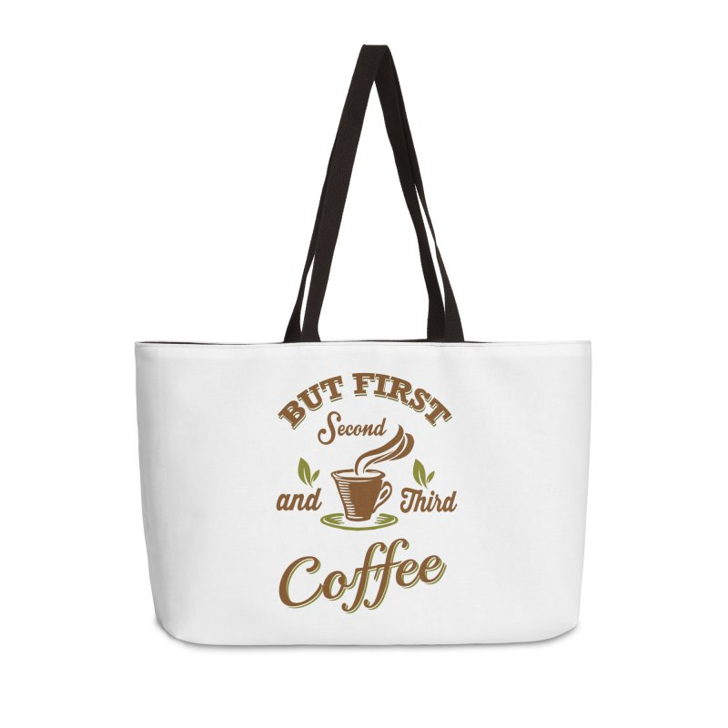 But always coffee in Weekender Bag by Mini Moo Moo Clothing Company