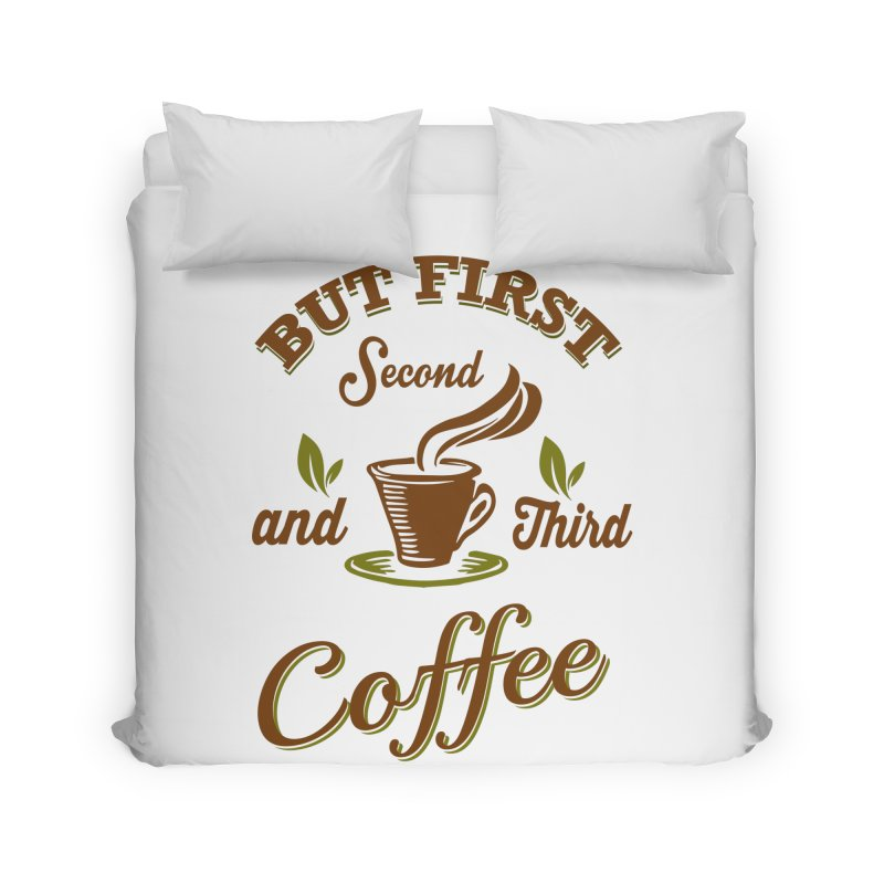 But always coffee Home Duvet by Mini Moo Moo Clothing Company