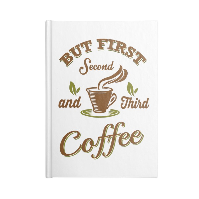 But always coffee Accessories Lined Journal Notebook by Mini Moo Moo Clothing Company