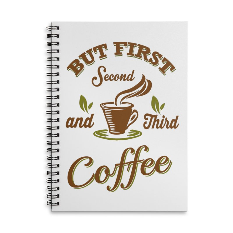 But always coffee Accessories Lined Spiral Notebook by Mini Moo Moo Clothing Company