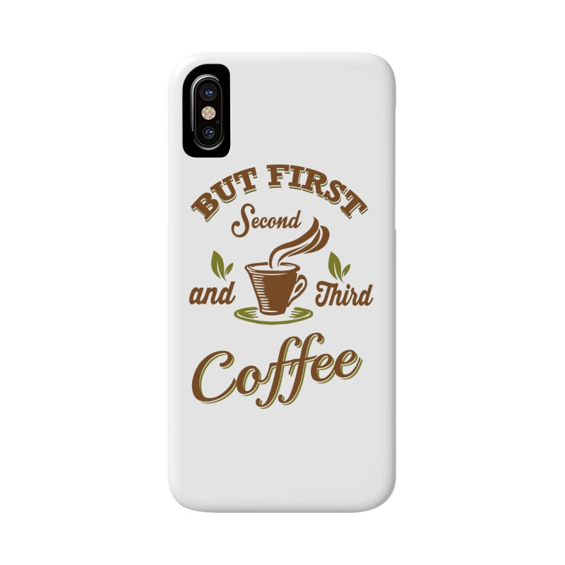 But always coffee Accessories Phone Case by Mini Moo Moo Clothing Company