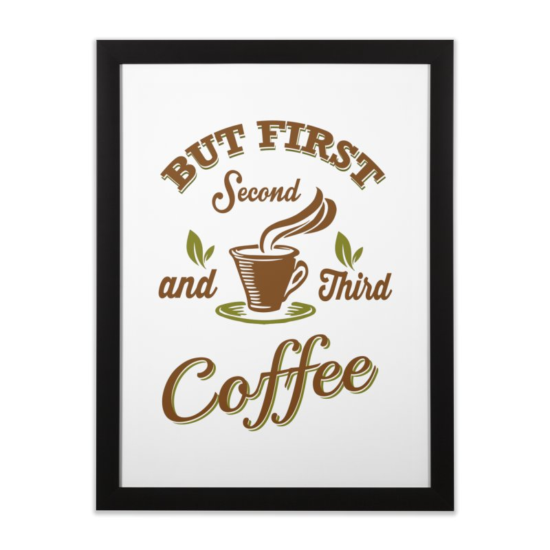 But always coffee Home Framed Fine Art Print by Mini Moo Moo Clothing Company