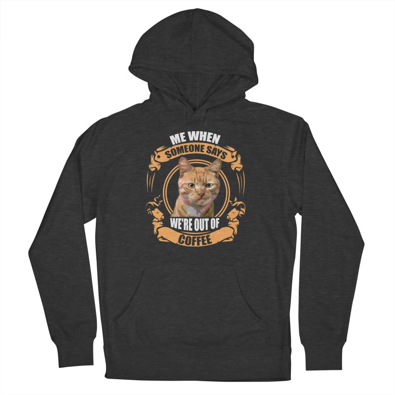 What no coffee Women's French Terry Pullover Hoody by Mini Moo Moo Clothing Company