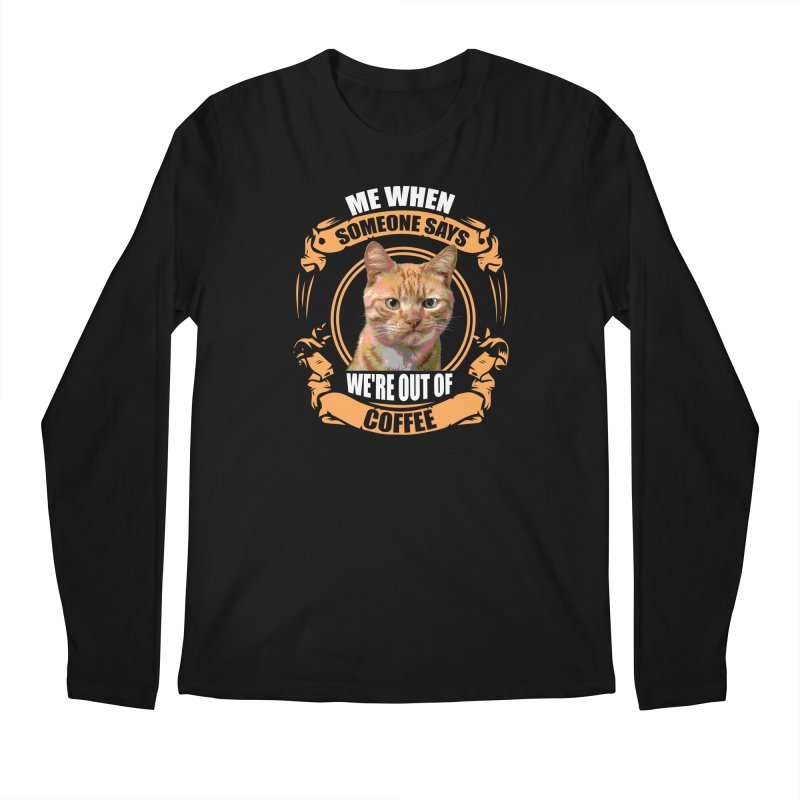 What no coffee Men's Regular Longsleeve T-Shirt by Mini Moo Moo Clothing Company
