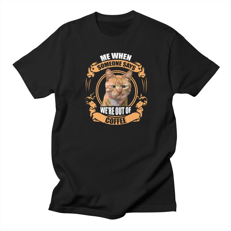 What no coffee in Men's T-Shirt Black by Mini Moo Moo Clothing Company