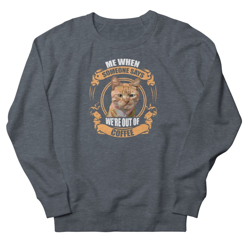 What no coffee Men's Sweatshirt by Mini Moo Moo Clothing Company