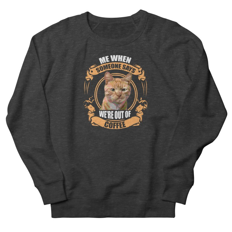 What no coffee Men's French Terry Sweatshirt by Mini Moo Moo Clothing Company