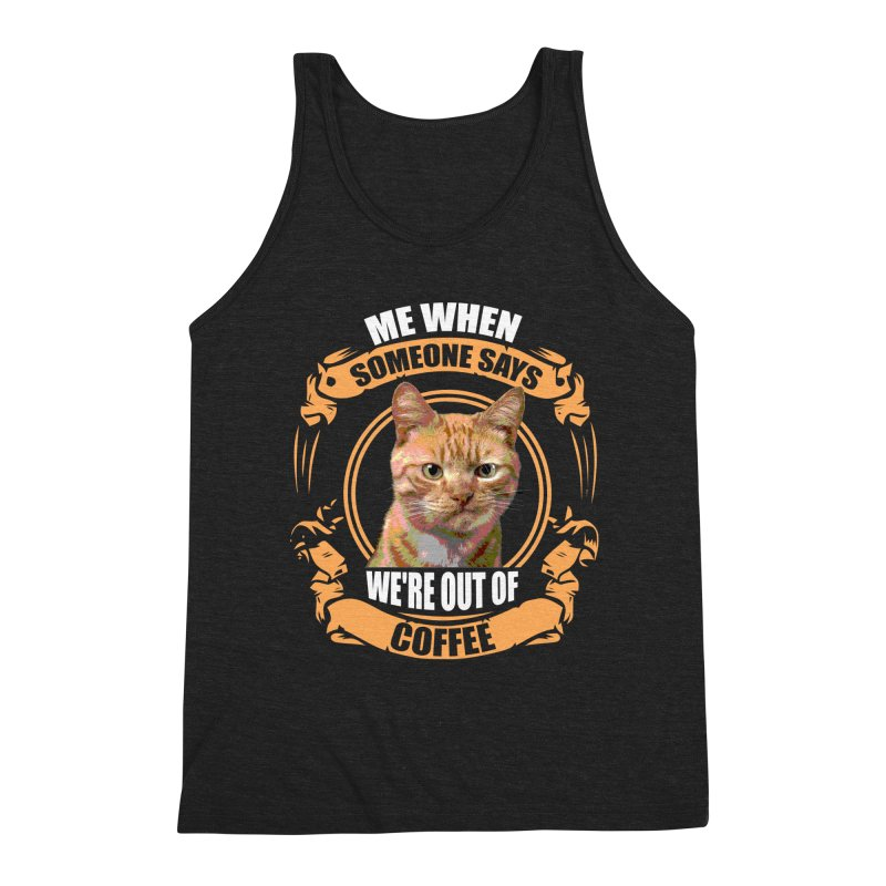 What no coffee Men's Tank by Mini Moo Moo Clothing Company