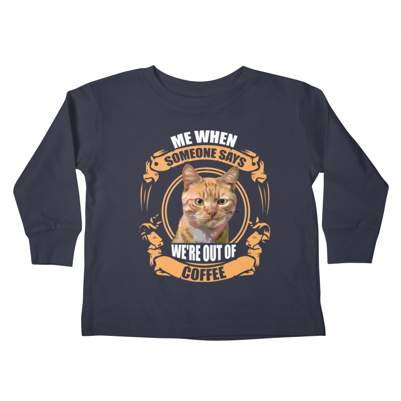 What no coffee Kids Toddler Longsleeve T-Shirt by Mini Moo Moo Clothing Company