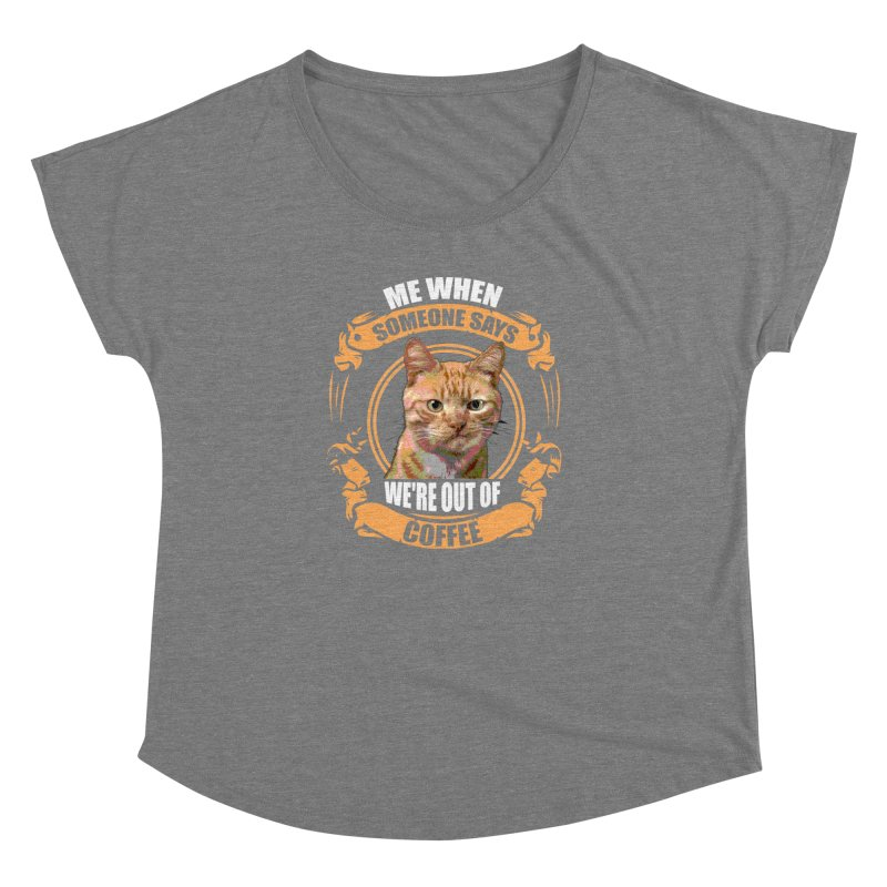 What no coffee Women's Dolman Scoop Neck by Mini Moo Moo Clothing Company