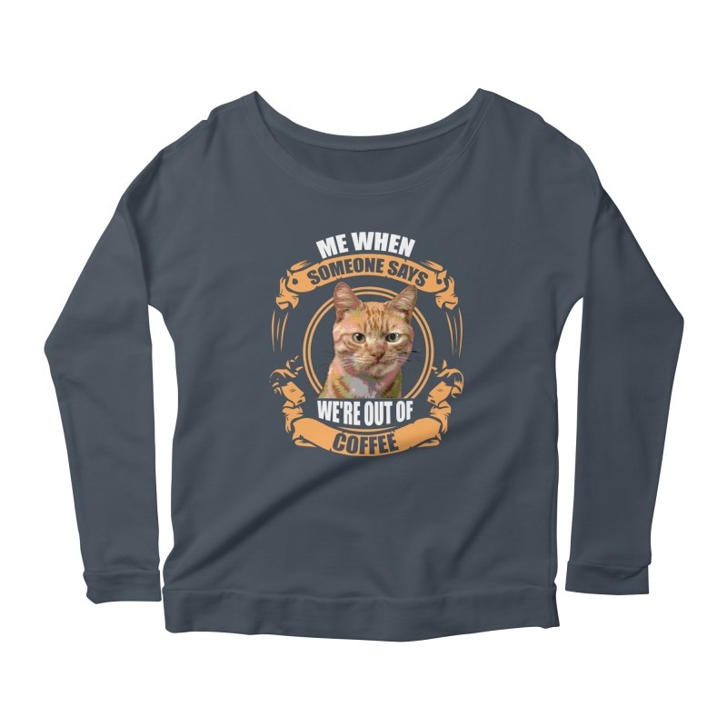What no coffee Women's Longsleeve Scoopneck  by Mini Moo Moo Clothing Company
