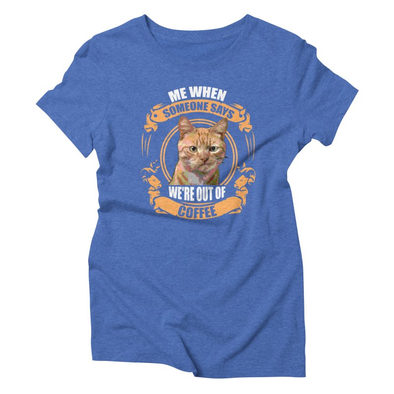 What no coffee Women's Triblend T-Shirt by Mini Moo Moo Clothing Company