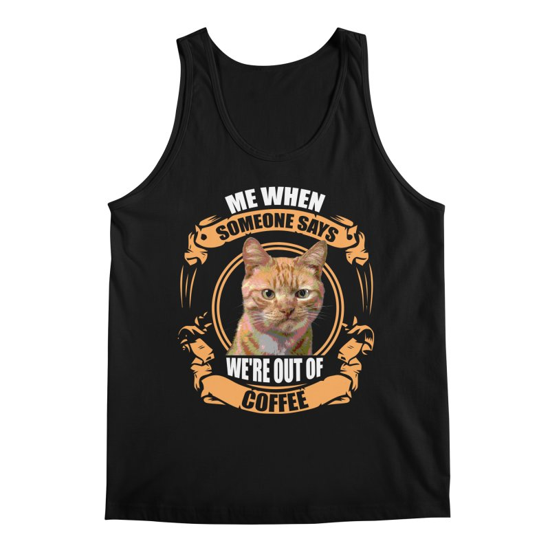 What no coffee Men's Regular Tank by Mini Moo Moo Clothing Company