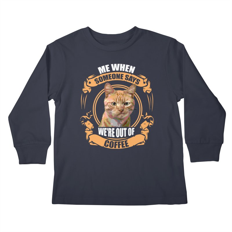 What no coffee Kids Longsleeve T-Shirt by Mini Moo Moo Clothing Company
