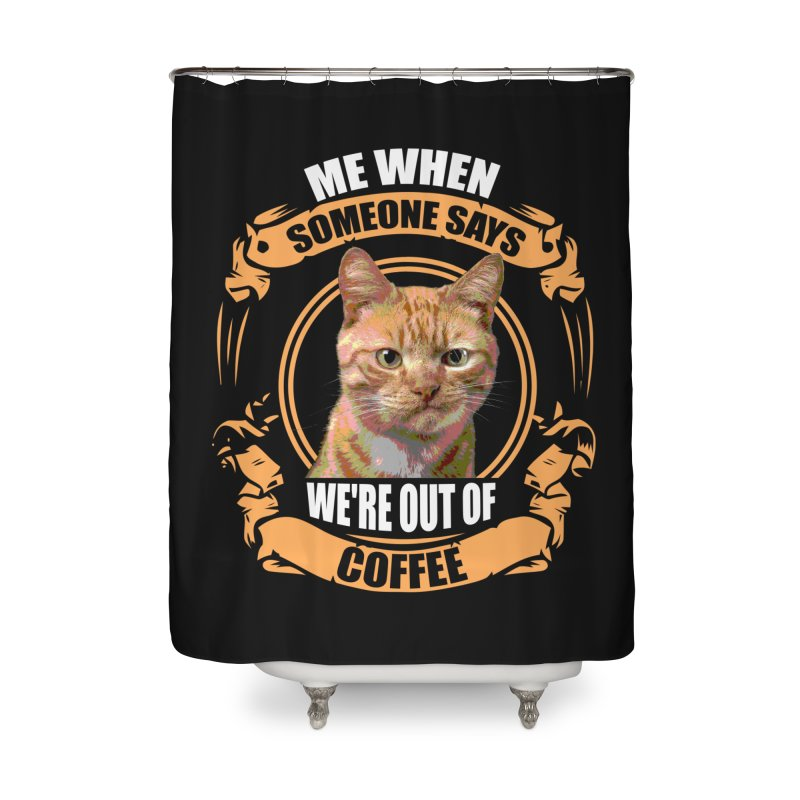 What no coffee Home Shower Curtain by Mini Moo Moo Clothing Company