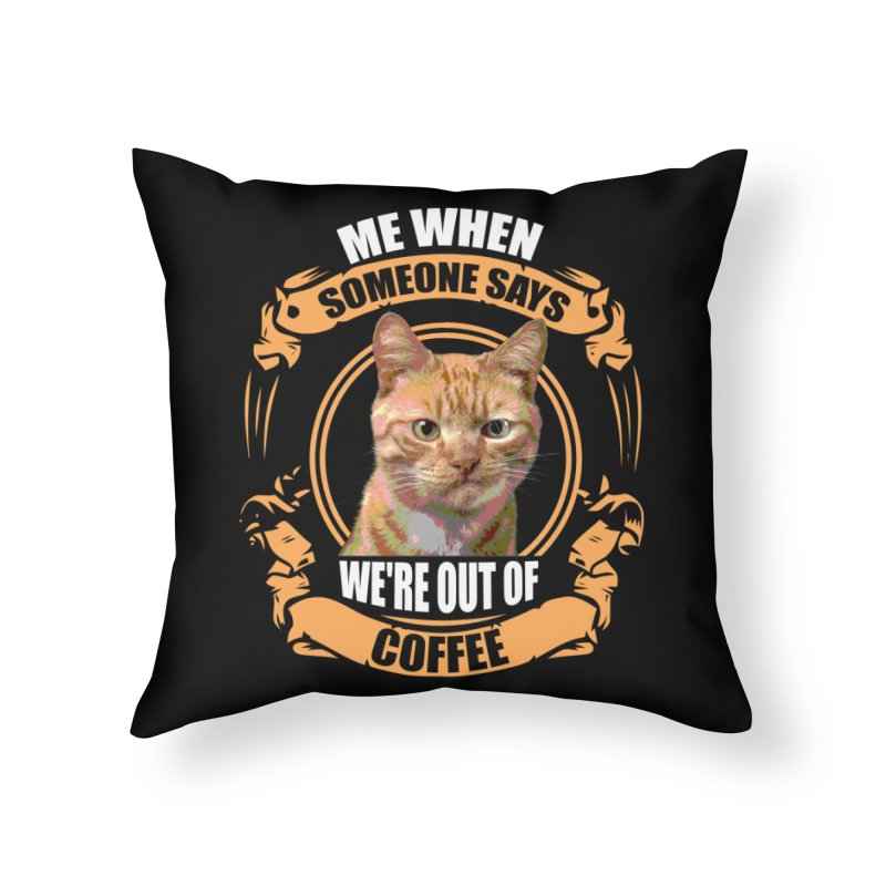 What no coffee Home Throw Pillow by Mini Moo Moo Clothing Company