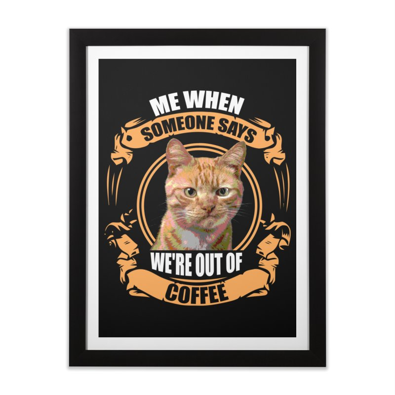 What no coffee Home Framed Fine Art Print by Mini Moo Moo Clothing Company