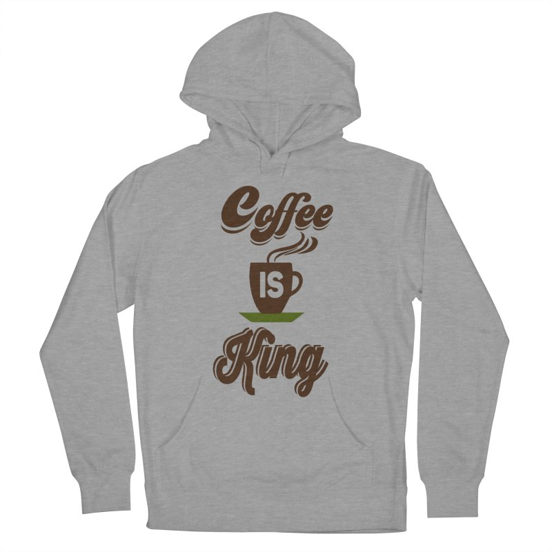 Coffee is King Women's Pullover Hoody by Mini Moo Moo Clothing Company