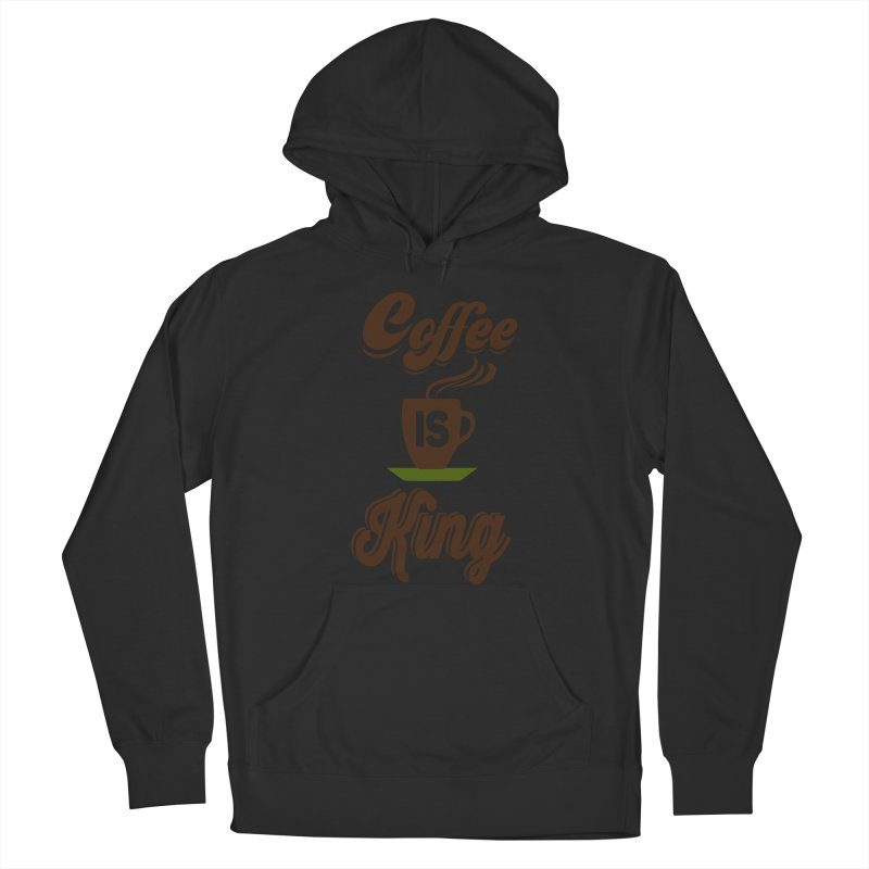 Coffee is King Men's Pullover Hoody by Mini Moo Moo Clothing Company