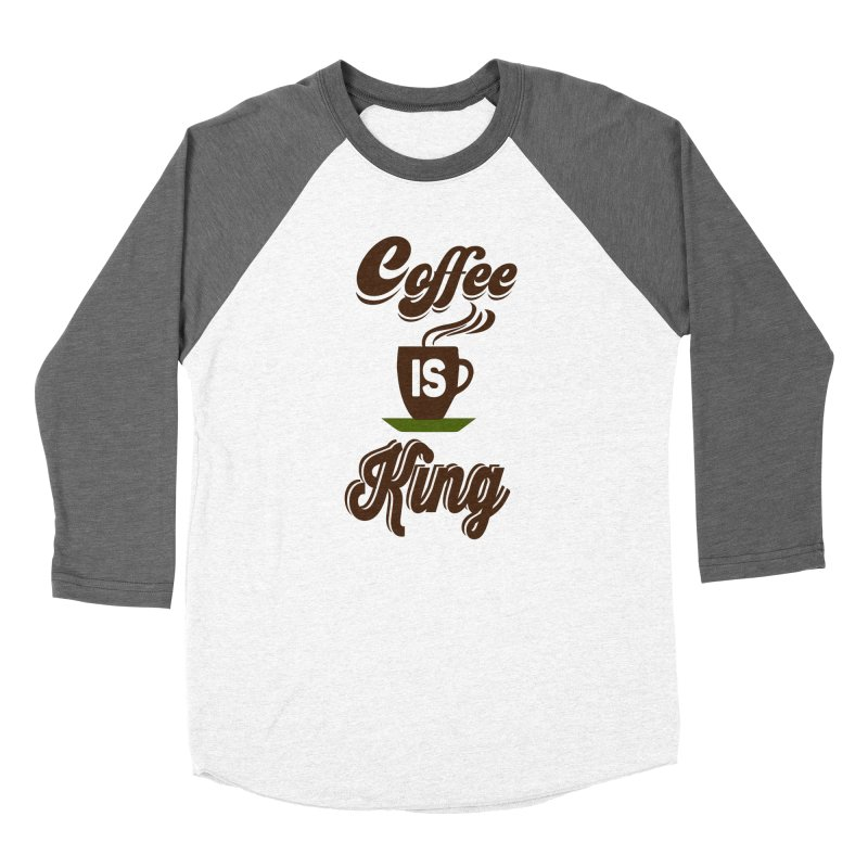 Coffee is King Women's Longsleeve T-Shirt by Mini Moo Moo Clothing Company