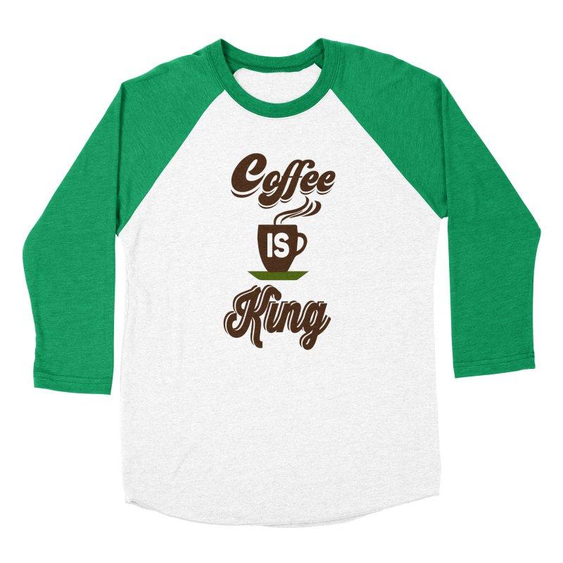 Coffee is King Women's Baseball Triblend Longsleeve T-Shirt by Mini Moo Moo Clothing Company