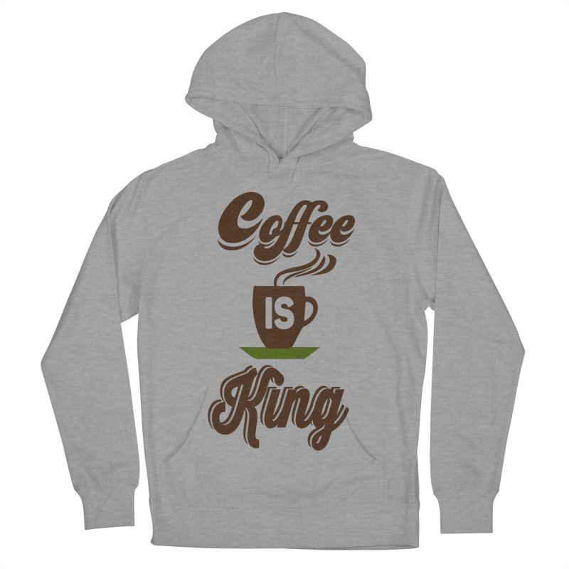 Coffee is King Men's French Terry Pullover Hoody by Mini Moo Moo Clothing Company