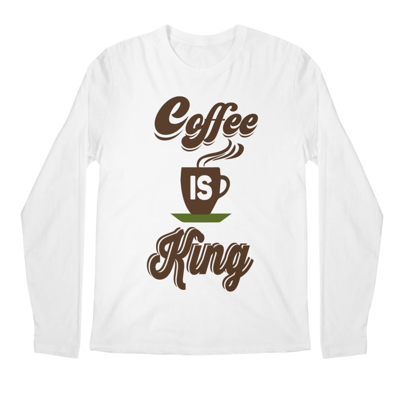 Coffee is King Men's Regular Longsleeve T-Shirt by Mini Moo Moo Clothing Company