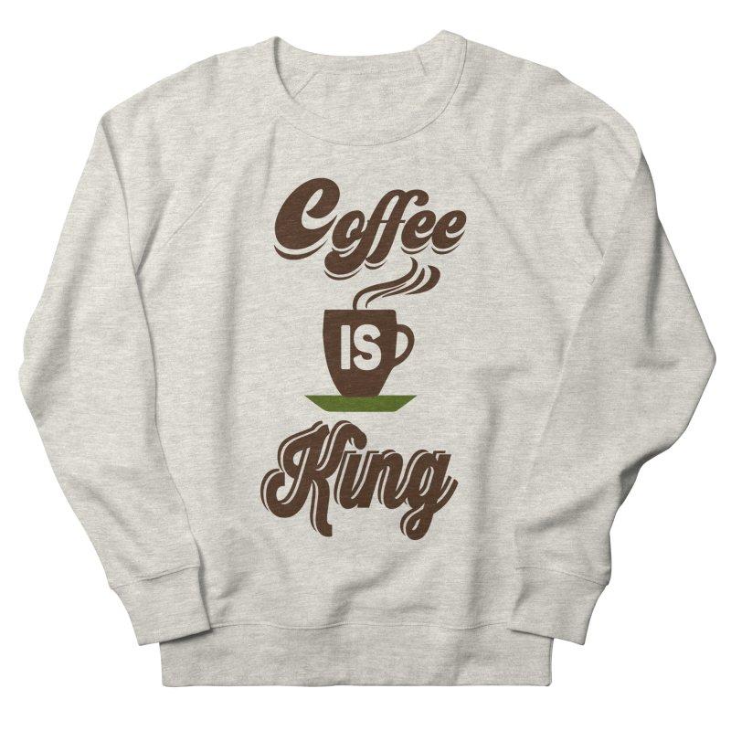 Coffee is King Women's French Terry Sweatshirt by Mini Moo Moo Clothing Company