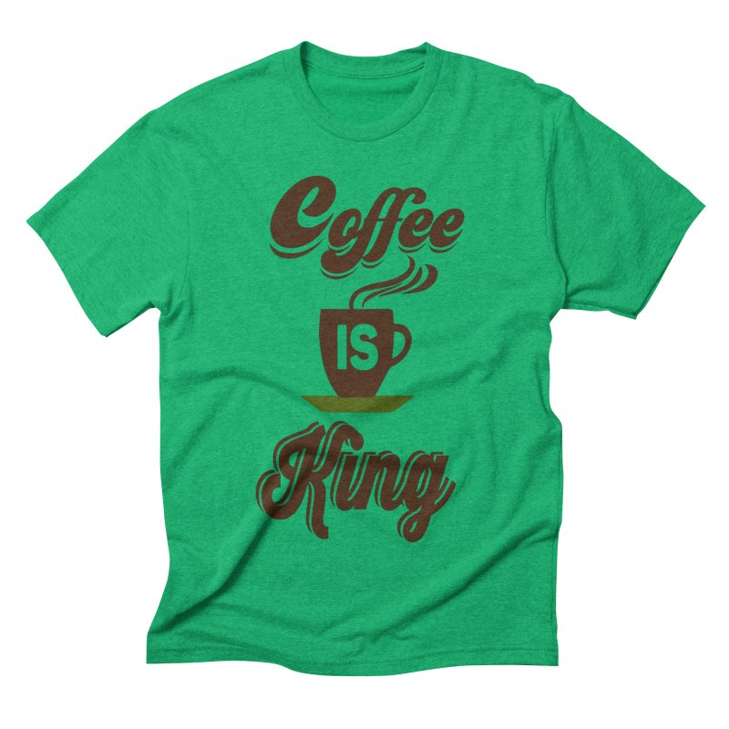 Coffee is King Men's Triblend T-Shirt by Mini Moo Moo Clothing Company