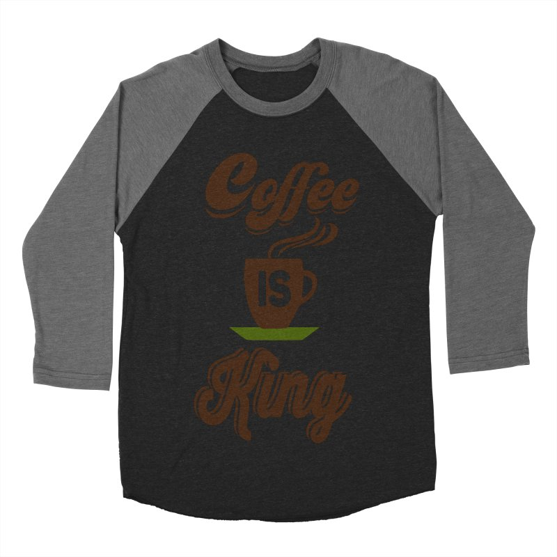 Coffee is King Men's Baseball Triblend T-Shirt by Mini Moo Moo Clothing Company